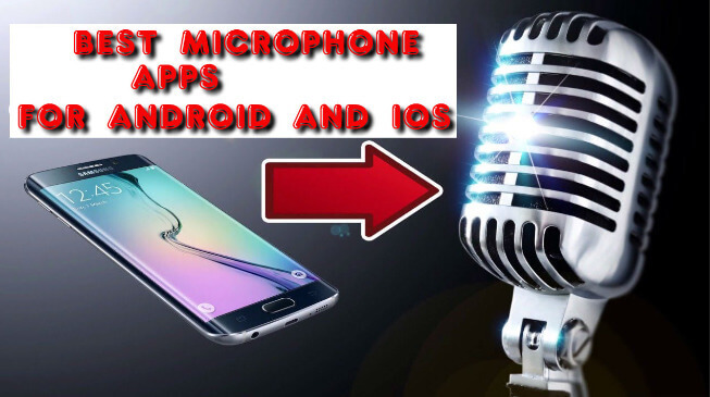 Top 15 Best Microphone Apps For Android And iOS - Easy Tech Trick